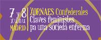 Jornadas Confederales: Claves feministas para una sociedad enferma